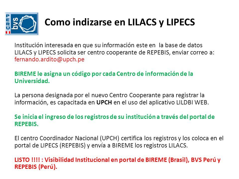 Como indizarse en LILACS y LIPECS Institución interesada en que su información este en la base de datos LILACS y LIPECS solicita ser centro cooperante