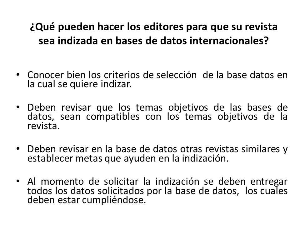 ¿Qué pueden hacer los editores para que su revista sea indizada en bases de datos internacionales? Conocer bien los criterios de selección de la base