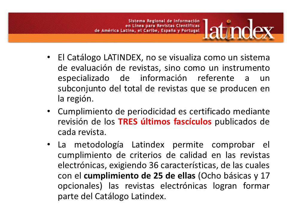 El Catálogo LATINDEX, no se visualiza como un sistema de evaluación de revistas, sino como un instrumento especializado de información referente a un