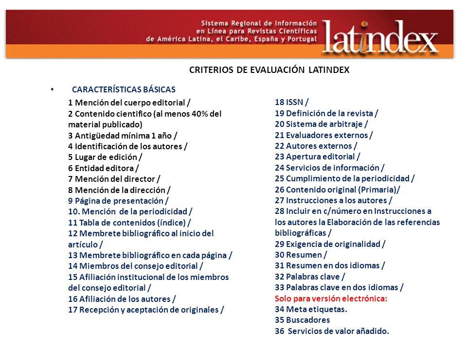 Criterios de evaluación LATINDEX Criterios de evaluación LATINDEX CARACTERÍSTICAS BÁSICAS 1.