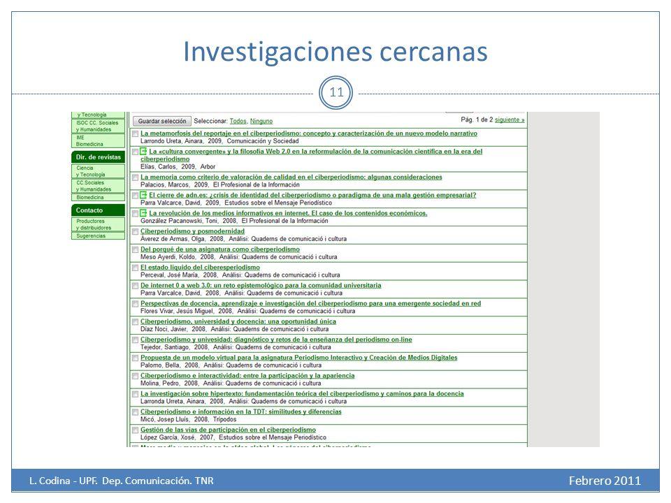 Investigaciones cercanas 11 Febrero 2011 L. Codina - UPF. Dep. Comunicación. TNR