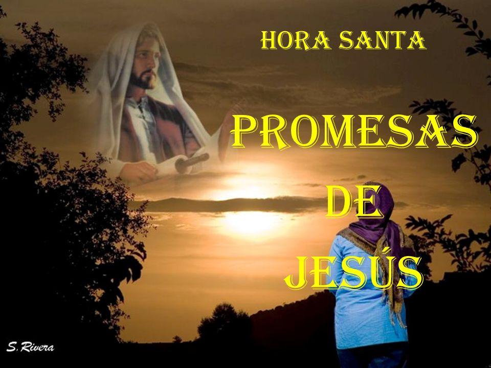 HORA SANTA Promesas de Jesús