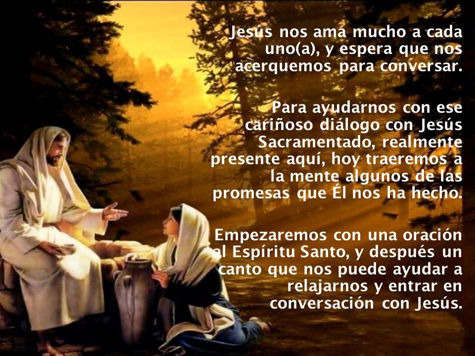 Jesús nos ama mucho a cada uno(a), y espera que nos acerquemos para conversar. Para ayudarnos con ese cariñoso diálogo con Jesús Sacramentado, realmen