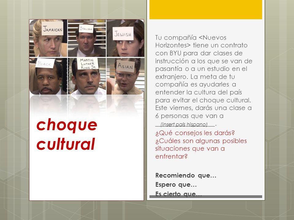 choque cultural Tu compañía tiene un contrato con BYU para dar clases de instrucción a los que se van de pasantía o a un estudio en el extranjero. La