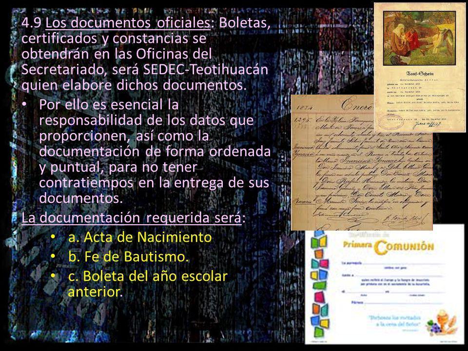 4.9 Los documentos oficiales: Boletas, certificados y constancias se obtendrán en las Oficinas del Secretariado, será SEDEC-Teotihuacán quien elabore