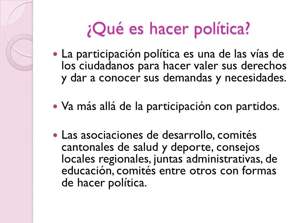 ¿Qué es hacer política? La participación política es una de las vías de los ciudadanos para hacer valer sus derechos y dar a conocer sus demandas y ne