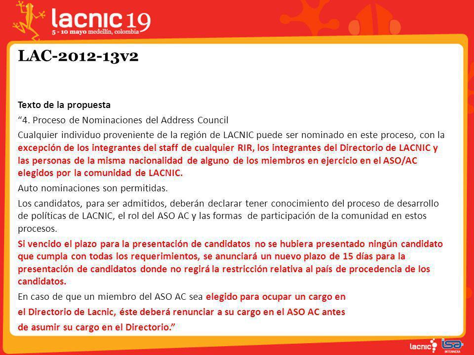 LAC-2012-13v2 Texto de la propuesta 4. Proceso de Nominaciones del Address Council Cualquier individuo proveniente de la región de LACNIC puede ser no