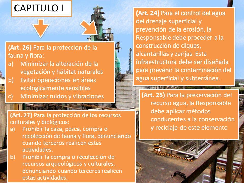 CAPITULO I (Art. 24) Para el control del agua del drenaje superficial y prevención de la erosión, la Responsable debe proceder a la construcción de di