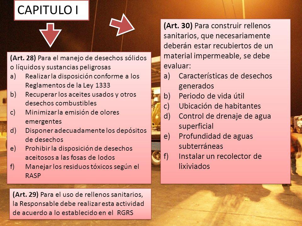 CAPITULO I (Art. 30) Para construir rellenos sanitarios, que necesariamente deberán estar recubiertos de un material impermeable, se debe evaluar: a)C
