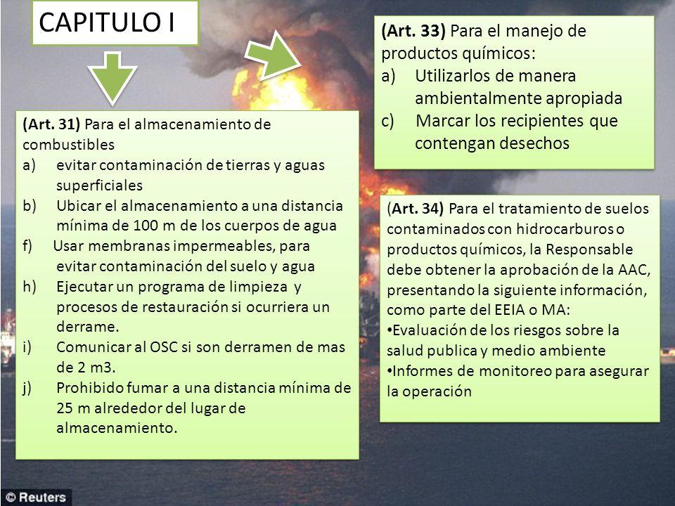 CAPITULO I (Art. 33) Para el manejo de productos químicos: a)Utilizarlos de manera ambientalmente apropiada c) Marcar los recipientes que contengan de
