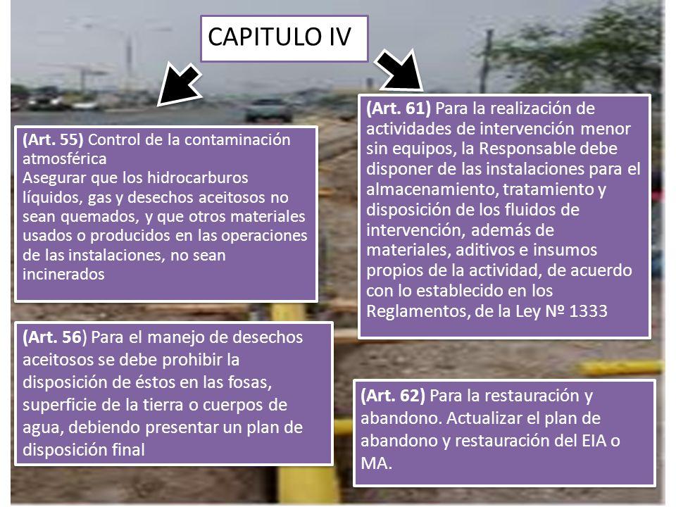 CAPITULO IV (Art. 61) Para la realización de actividades de intervención menor sin equipos, la Responsable debe disponer de las instalaciones para el