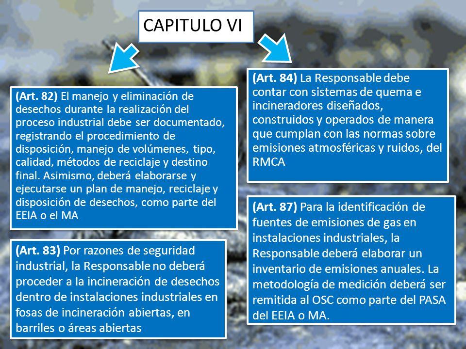 CAPITULO VI (Art. 84) La Responsable debe contar con sistemas de quema e incineradores diseñados, construidos y operados de manera que cumplan con las
