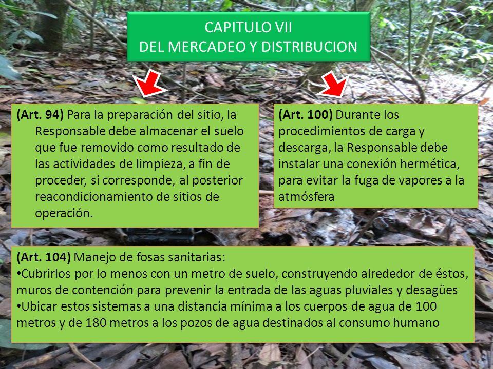 CAPITULO VII DEL MERCADEO Y DISTRIBUCION (Art. 94) Para la preparación del sitio, la Responsable debe almacenar el suelo que fue removido como resulta