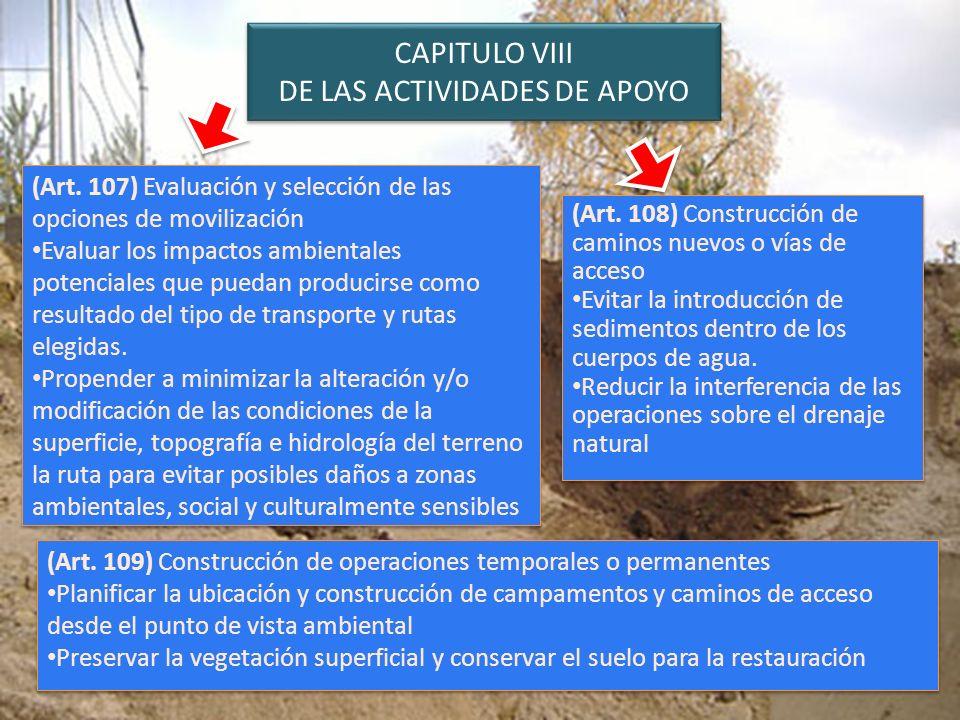 CAPITULO VIII DE LAS ACTIVIDADES DE APOYO (Art. 107) Evaluación y selección de las opciones de movilización Evaluar los impactos ambientales potencial