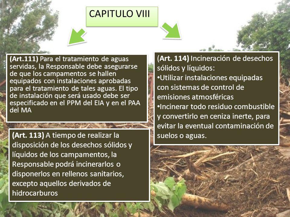 CAPITULO VIII (Art. 114) Incineración de desechos sólidos y líquidos: Utilizar instalaciones equipadas con sistemas de control de emisiones atmosféric