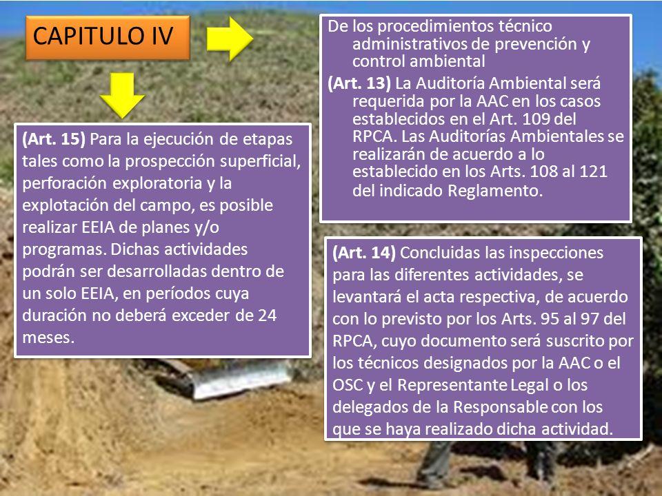 (Art. 15) Para la ejecución de etapas tales como la prospección superficial, perforación exploratoria y la explotación del campo, es posible realizar