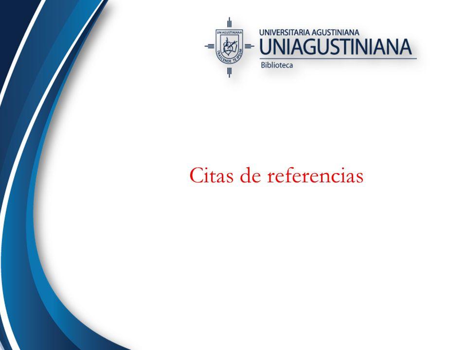Referencias La lista de referencias es el conjunto de fuentes citadas en un manuscrito y su objetivo es permitirle al lector ubicar y utilizar dichas fuentes.
