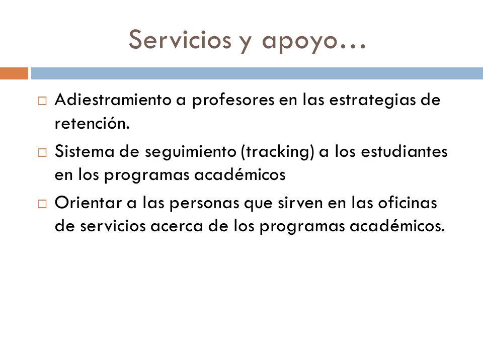 Servicios y apoyo… Adiestramiento a profesores en las estrategias de retención.