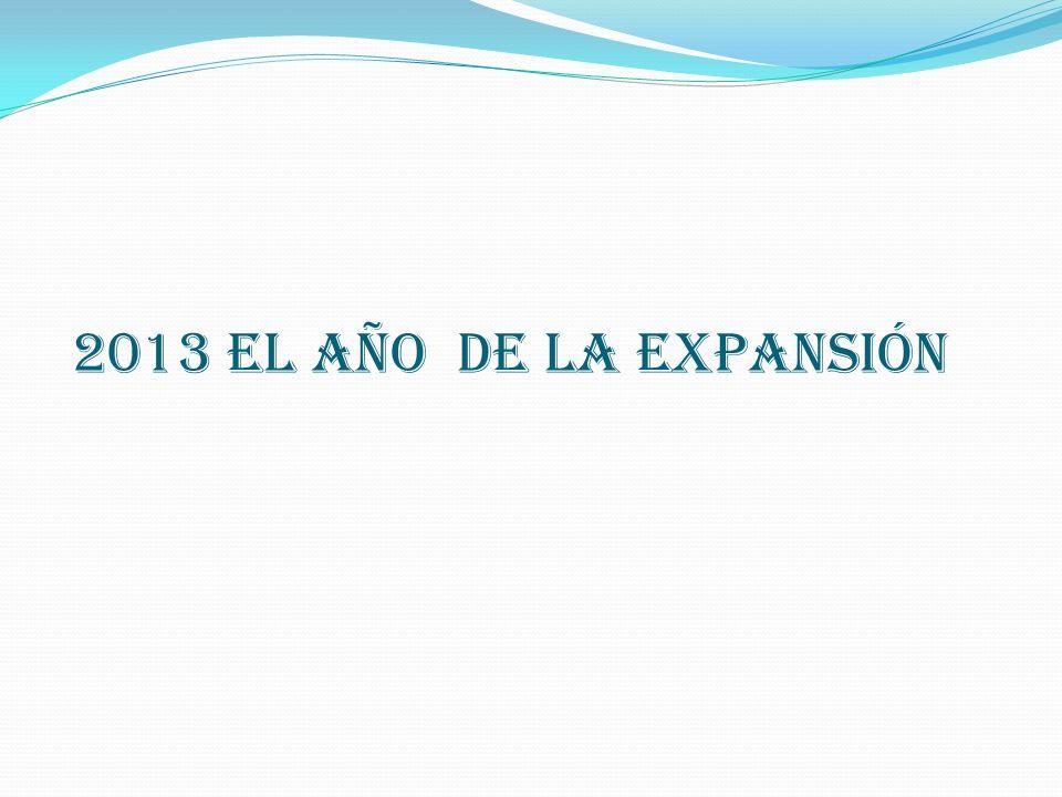 2013 El año de la expansión