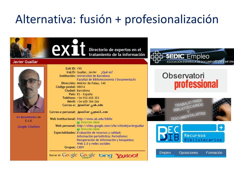 Alternativa: fusión + profesionalización