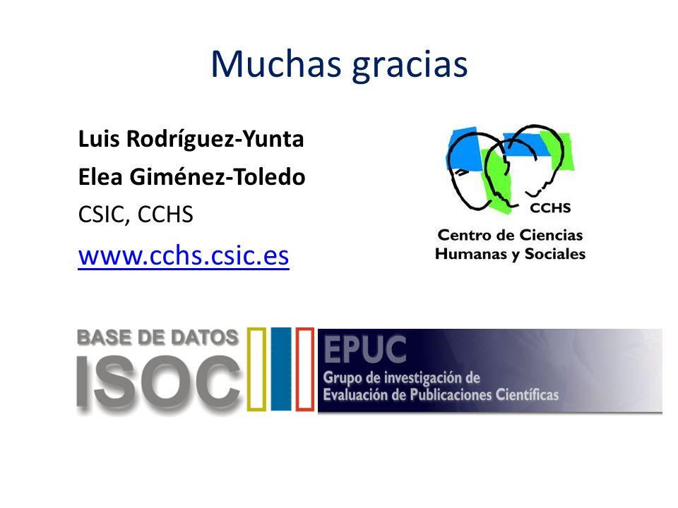 Muchas gracias Luis Rodríguez-Yunta Elea Giménez-Toledo CSIC, CCHS www.cchs.csic.es