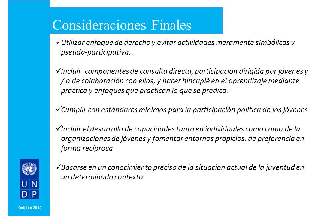 C MONTH/ YEAR Octubre 2012 Consideraciones Finales Utilizar enfoque de derecho y evitar actividades meramente simbólicas y pseudo-participativa. Inclu