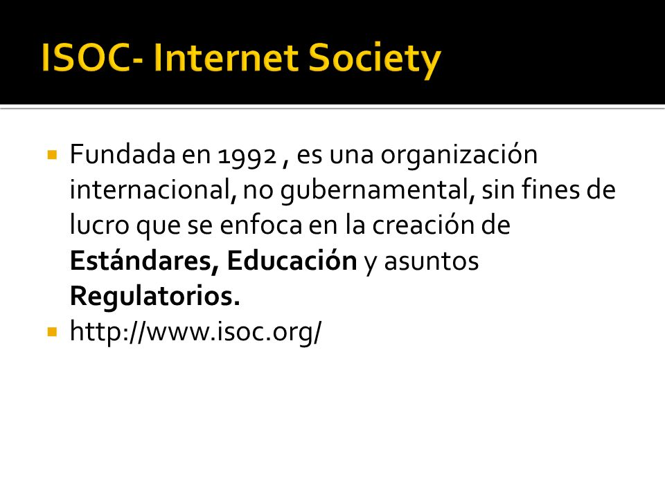 Fundada en 1992, es una organización internacional, no gubernamental, sin fines de lucro que se enfoca en la creación de Estándares, Educación y asuntos Regulatorios.