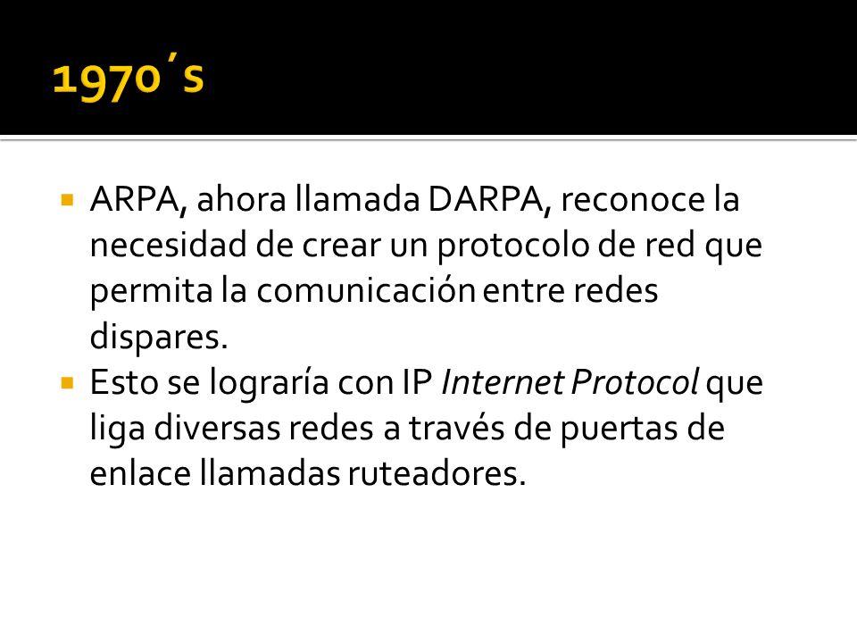 ARPA, ahora llamada DARPA, reconoce la necesidad de crear un protocolo de red que permita la comunicación entre redes dispares.