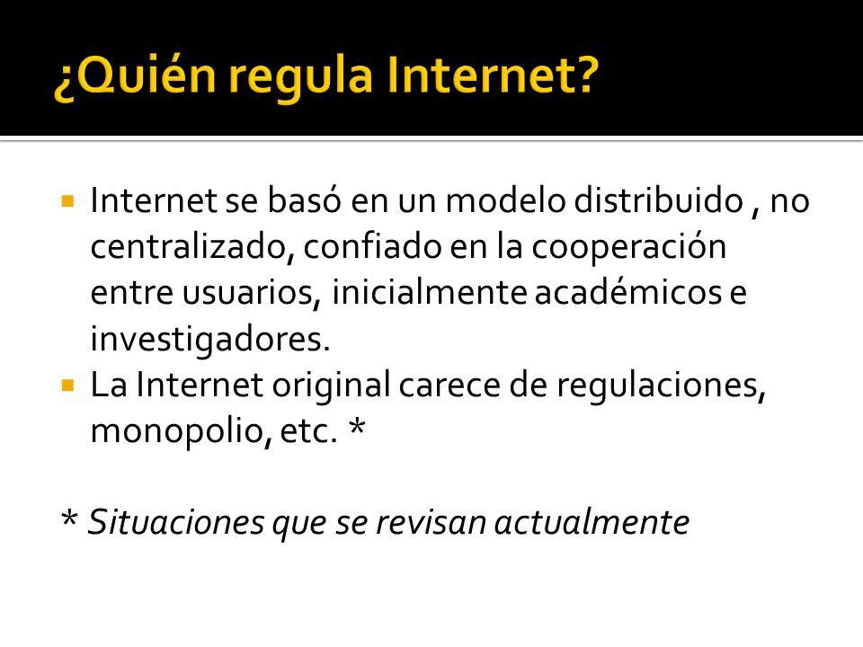 Aunque no hay ninguna agencia a cargo de la Internet hay diferentes organizaciones que se encargan de regular ciertos aspectos de la misma como son: ISOC ARIN