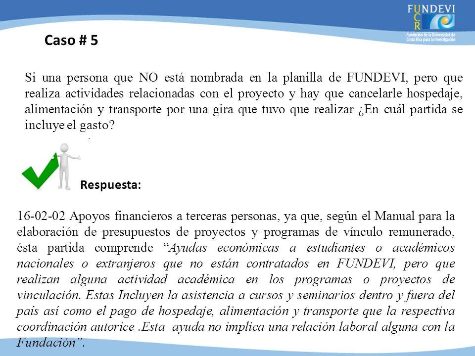 Si una persona que NO está nombrada en la planilla de FUNDEVI, pero que realiza actividades relacionadas con el proyecto y hay que cancelarle hospedaj