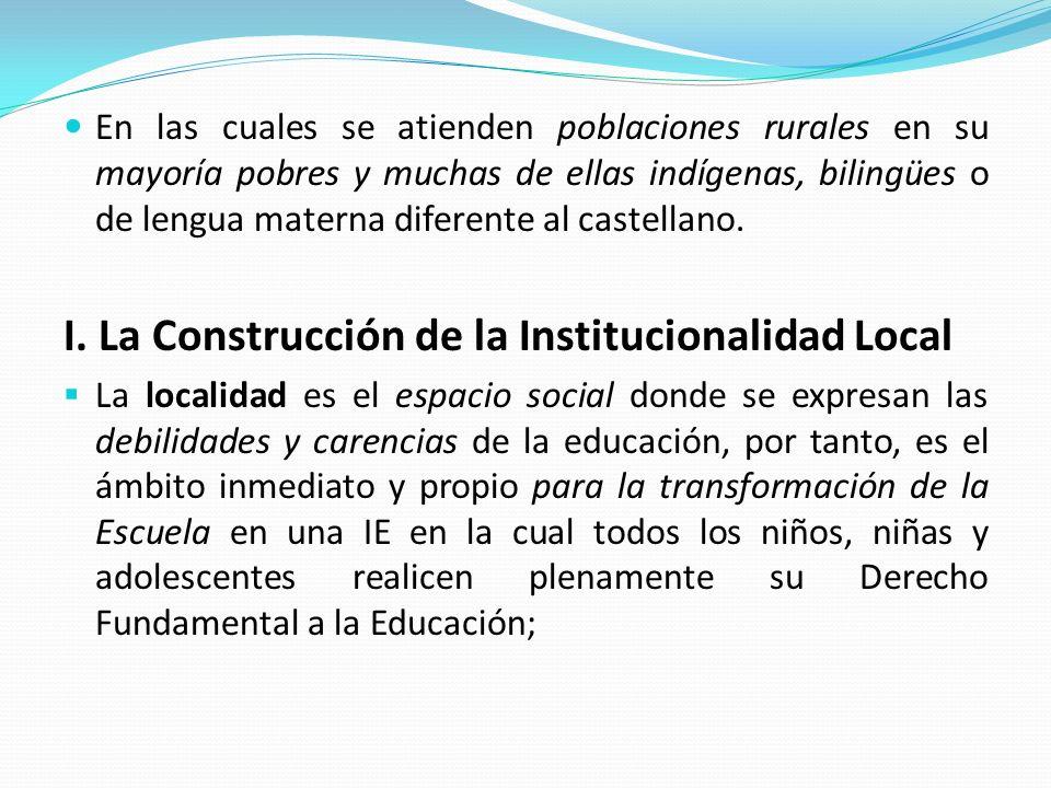 En las cuales se atienden poblaciones rurales en su mayoría pobres y muchas de ellas indígenas, bilingües o de lengua materna diferente al castellano.