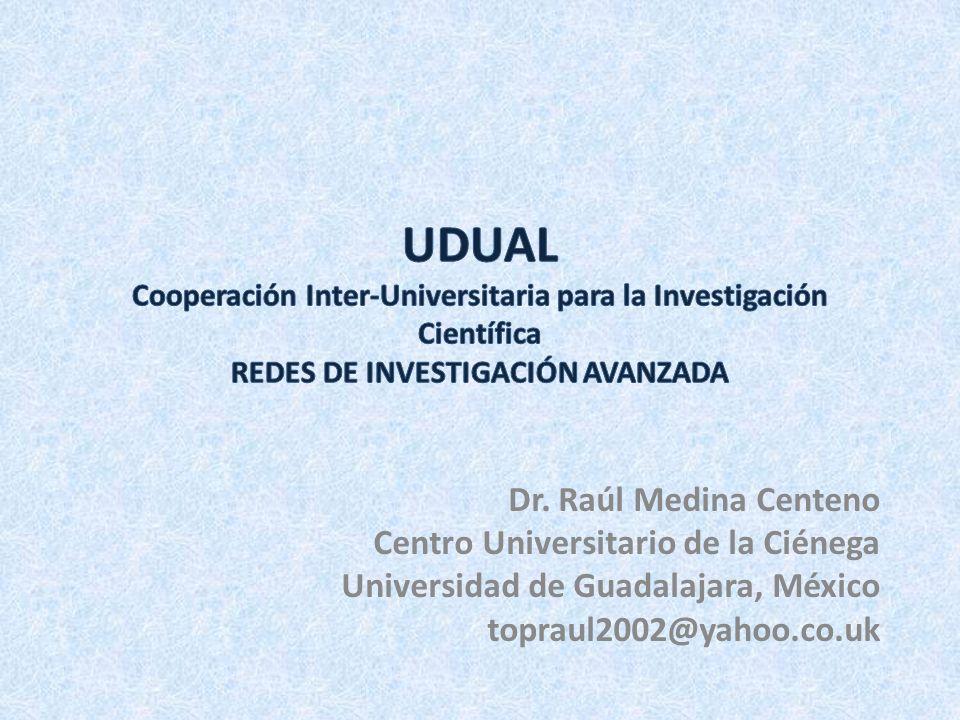 Dr. Raúl Medina Centeno Centro Universitario de la Ciénega Universidad de Guadalajara, México topraul2002@yahoo.co.uk