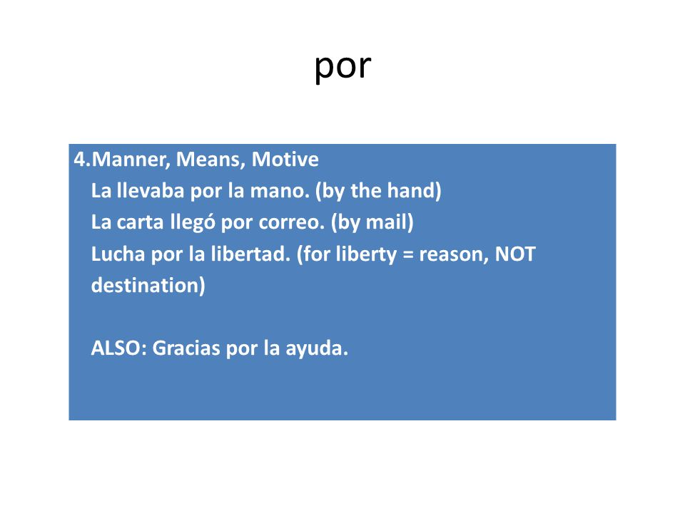 por 4.Manner, Means, Motive La llevaba por la mano.