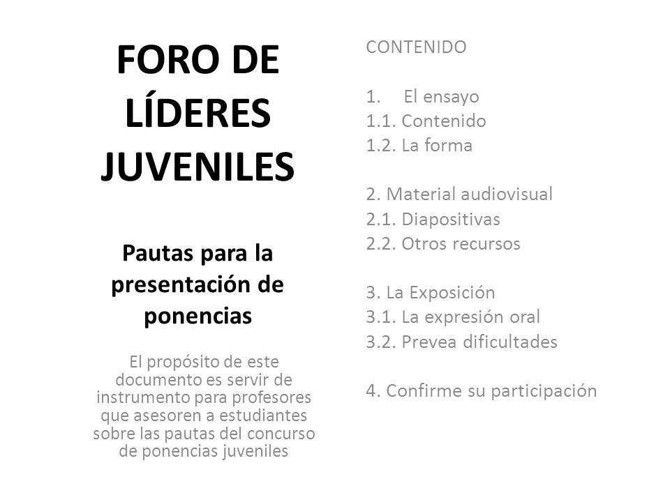 FORO DE LÍDERES JUVENILES Pautas para la presentación de ponencias El propósito de este documento es servir de instrumento para profesores que asesore