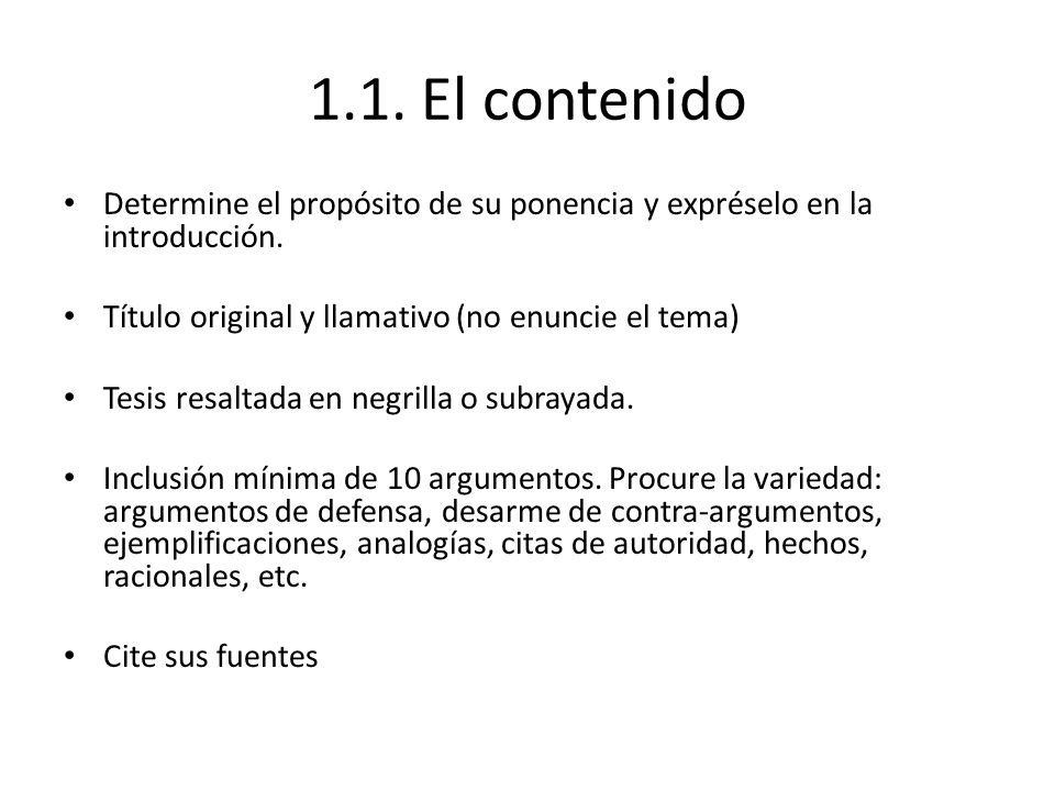 1.1. El contenido Determine el propósito de su ponencia y expréselo en la introducción. Título original y llamativo (no enuncie el tema) Tesis resalta