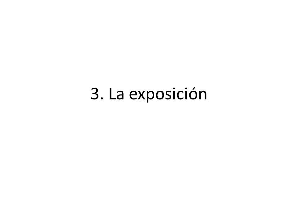 3. La exposición