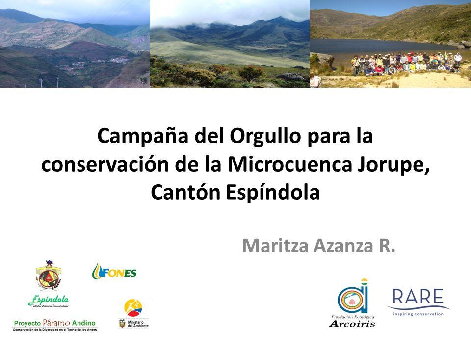 Campaña del Orgullo para la conservación de la Microcuenca Jorupe, Cantón Espíndola Maritza Azanza R.