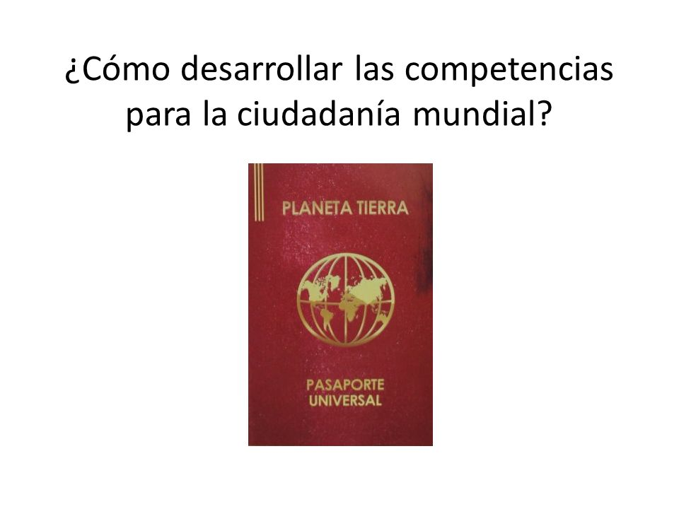 ¿Cómo desarrollar las competencias para la ciudadanía mundial?