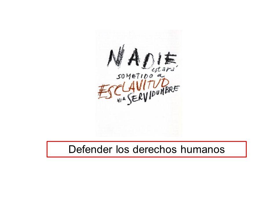 Defender los derechos humanos