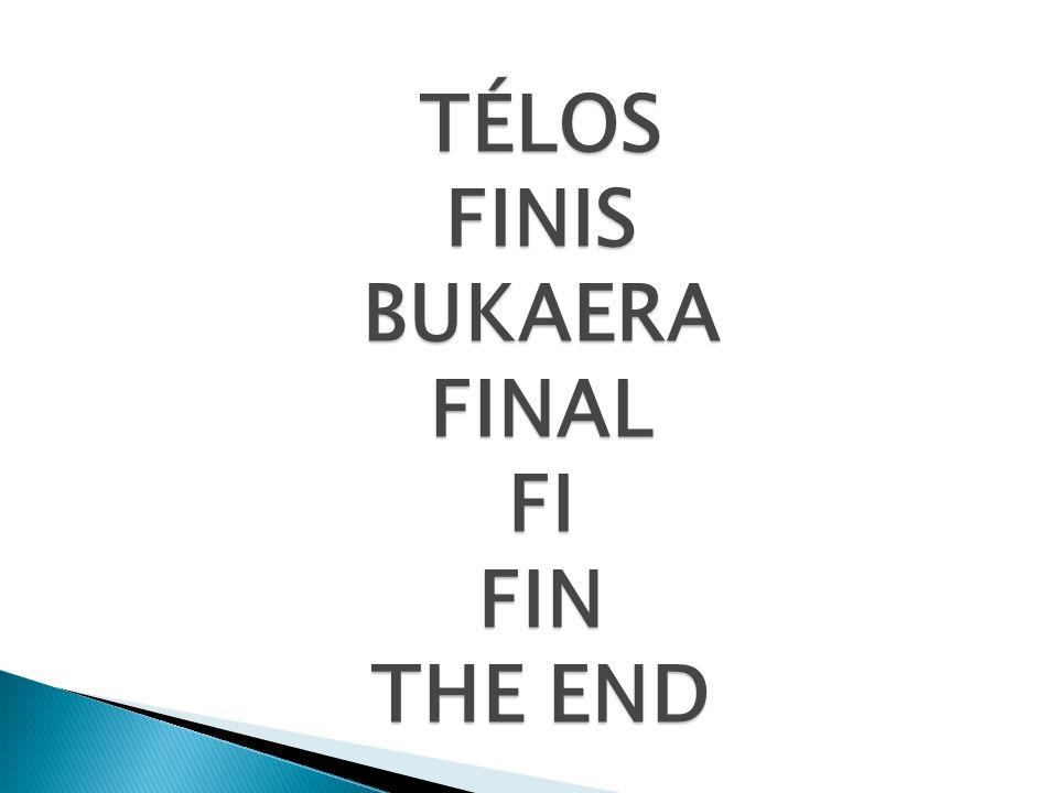 TÉLOSFINISBUKAERAFINALFIFIN THE END