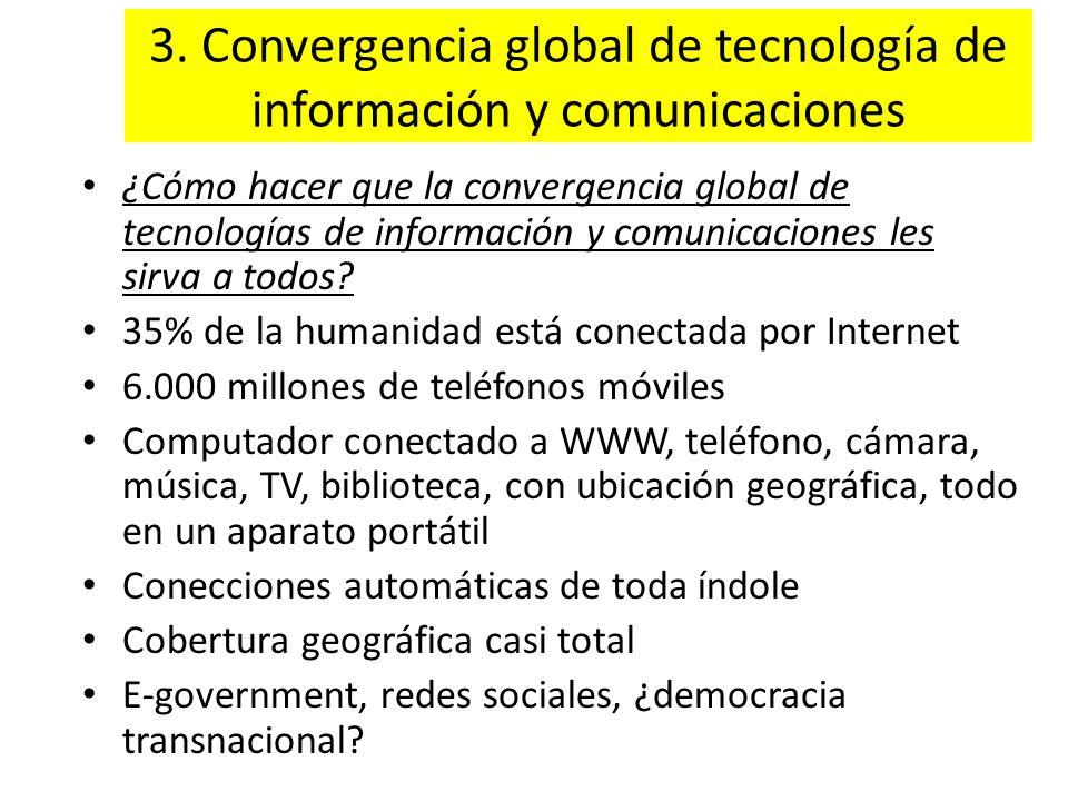 3. Convergencia global de tecnología de información y comunicaciones ¿Cómo hacer que la convergencia global de tecnologías de información y comunicaci