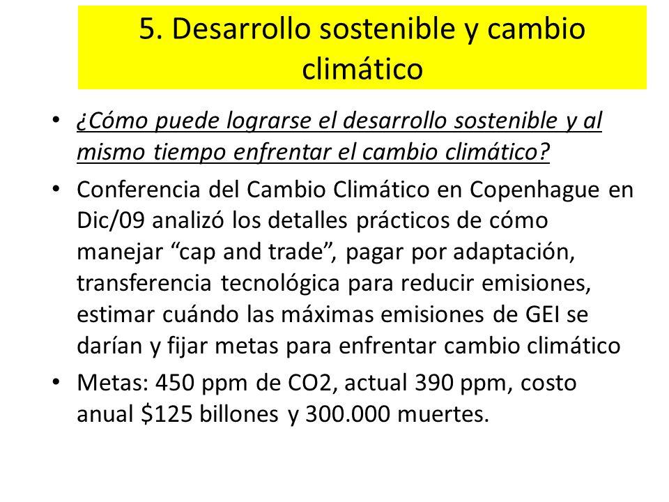 5. Desarrollo sostenible y cambio climático ¿Cómo puede lograrse el desarrollo sostenible y al mismo tiempo enfrentar el cambio climático? Conferencia