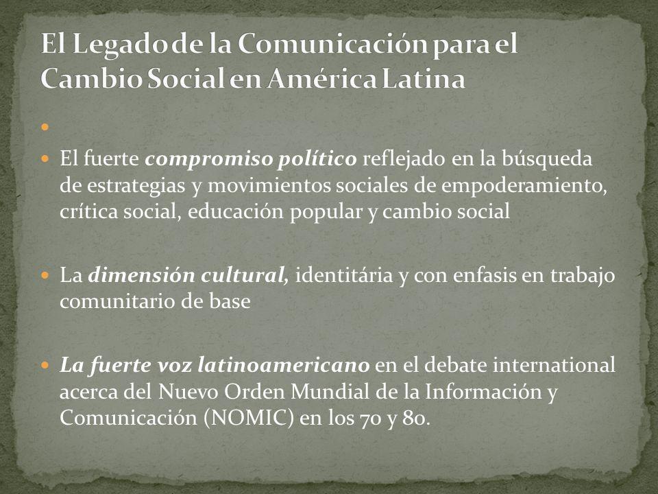 El fuerte compromiso político reflejado en la búsqueda de estrategias y movimientos sociales de empoderamiento, crítica social, educación popular y ca