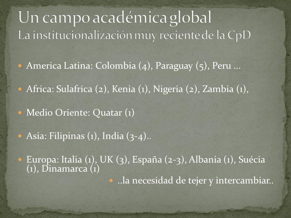 America Latina: Colombia (4), Paraguay (5), Peru … Africa: Sulafrica (2), Kenia (1), Nigeria (2), Zambia (1), Medio Oriente: Quatar (1) Asia: Filipina