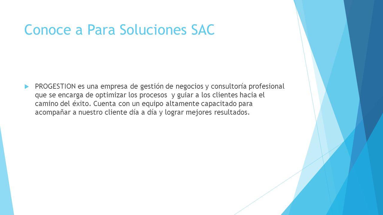 Conoce a Para Soluciones SAC PROGESTION es una empresa de gestión de negocios y consultoría profesional que se encarga de optimizar los procesos y gui