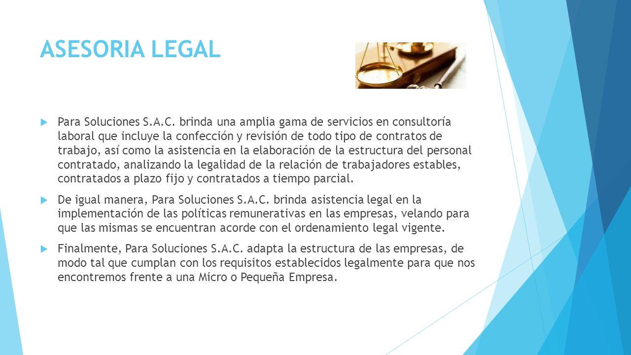 ASESORIA LEGAL Para Soluciones S.A.C. brinda una amplia gama de servicios en consultoría laboral que incluye la confección y revisión de todo tipo de