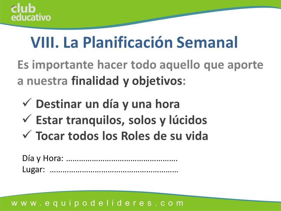 Es importante hacer todo aquello que aporte a nuestra finalidad y objetivos: VIII.
