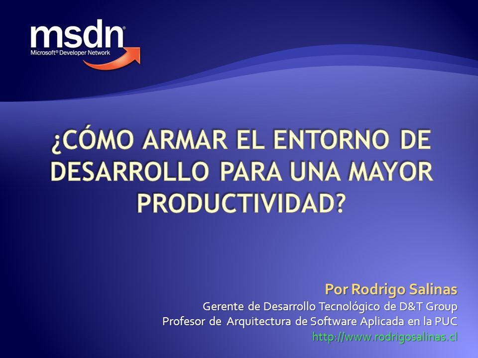 Por Rodrigo Salinas Gerente de Desarrollo Tecnológico de D&T Group Profesor de Arquitectura de Software Aplicada en la PUC http://www.rodrigosalinas.c
