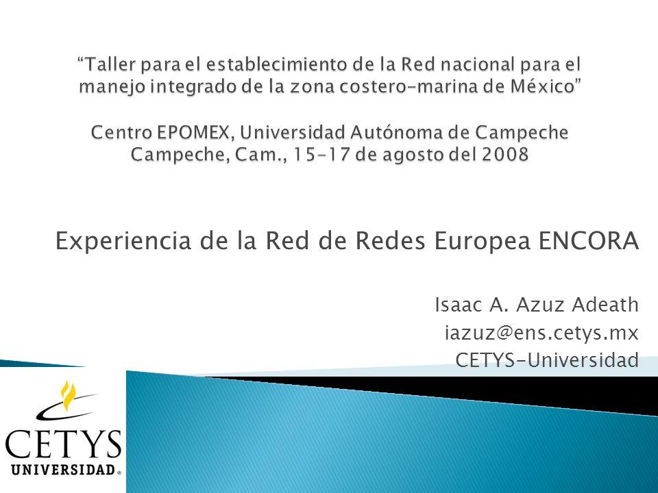 Experiencia de la Red de Redes Europea ENCORA Isaac A.