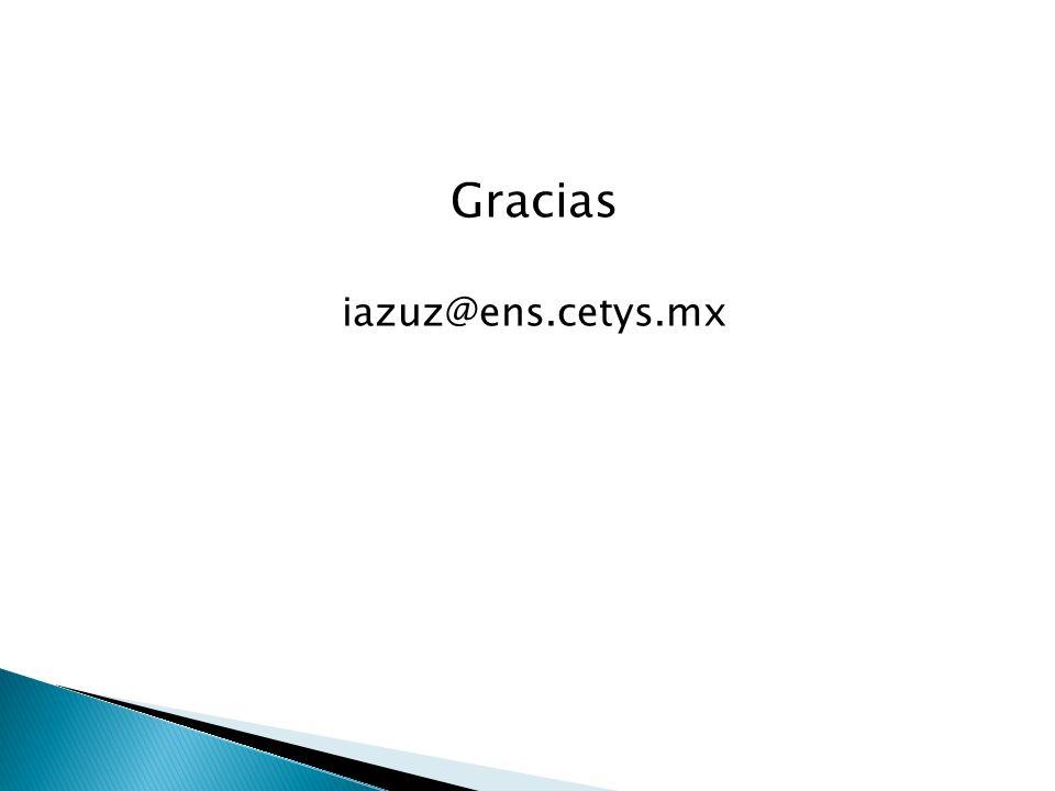 Gracias iazuz@ens.cetys.mx